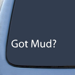Got Mud? Decal Jeep Wrangler Mud 4x4 Truck Car Sticker