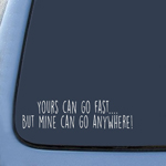 BargainMax Yours can go fastbut mine can go anywhere Sticker Decal Notebook Car Laptop 8