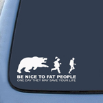 BargainMax Be nice to fat people - They may save your life Sticker Decal Notebook Car Laptop 8