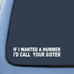 BargainMax If I wanted a Hummer I'd call your sister sticker Jeep Sticker Decal Notebook Car Laptop 8
