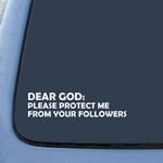 BargainMax Dear God - Please Protected Me From Your Followers Sticker Decal Notebook Car Laptop 6