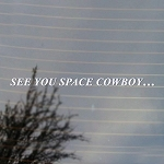 CMI319 See You Space Cowboy... Anime Vinyl Decal (White)